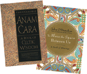 John O'Donohue's Anam Cara and To Bless the Space Between Us offer a rare combination of philosophy and spirituality.