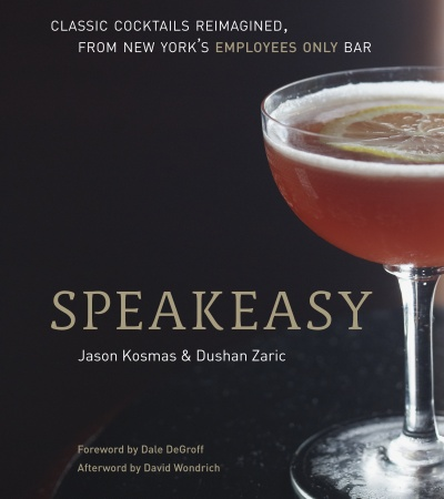 Speakeasy: Classic Cocktails Reimagined