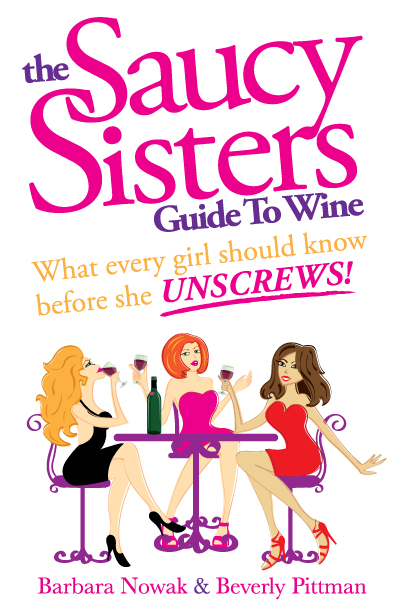 The Saucy Sisters: Guide to Wine