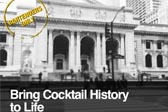 Bring Cocktail HIstory to Life