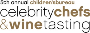 5th Annual Children's Bureau Celebrity Chefs and Wine Tasting
