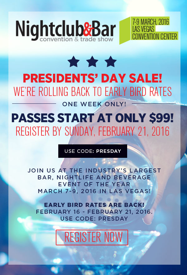 Early Bird pricing for Nightclub & Bar Show - President's Day Sale