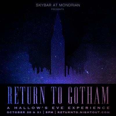 Skybar at Mondrian Return to Gotham - Halloween promotions