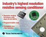 TI Introduces Market's Highest Resolution Resistive Sensing Conditioner