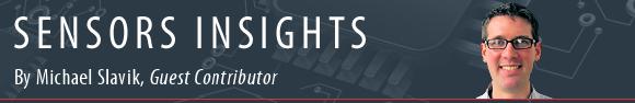 Sensors Insights by Michael Slavik, Ph.D.