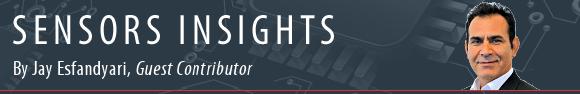 Sensors Insights by Jay Esfandyari, Ph.D.