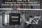 Multi-Cell Battery Pack Monitor Is Highly Integrated