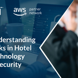 Understanding Risks in Hotel Technology & Security