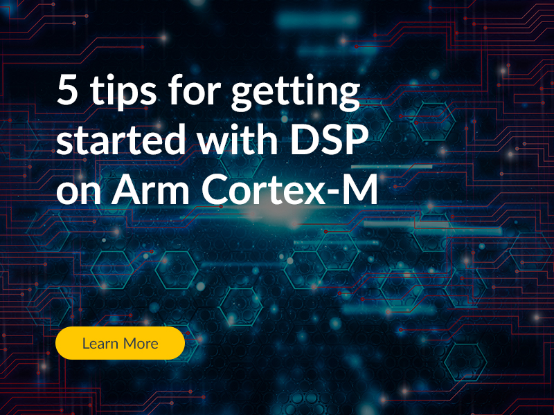 5 Tips for Getting Started with digital signal processing on Arm