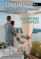Luxury Destination Weddings and Honeymoons 2019 Focus Series