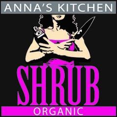Anna's Kitchen Shrubs