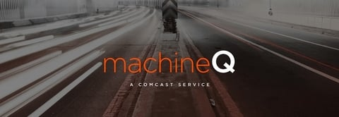 Comcast machineQ IoT (Comcast)
