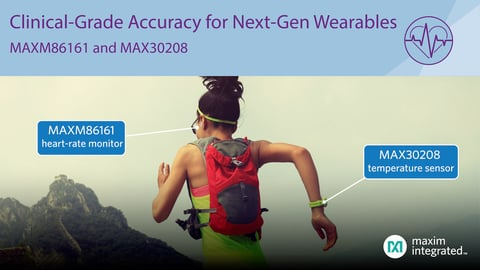 The MAX30208 and MAXM86161 sensors reduce the size and power consumption of wearables.
