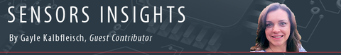 Sensors Insights by Gayle Kalbfleisch