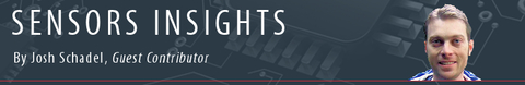 Sensors Insights by Josh Schadel